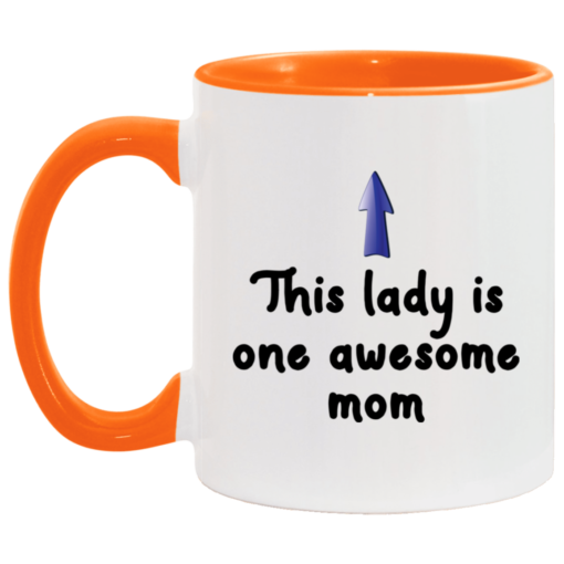 This lady is one awesome mom accent mug $17.95 redirect04262021000451 5