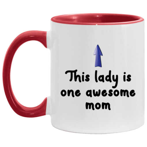 This lady is one awesome mom accent mug $17.95 redirect04262021000451