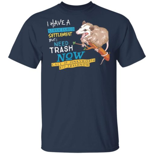 Possum I have a structured settlement but I need trash now shirt $19.95 redirect05032021060520 1