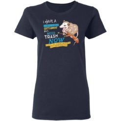 Possum I have a structured settlement but I need trash now shirt $19.95 redirect05032021060520 3