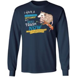 Possum I have a structured settlement but I need trash now shirt $19.95 redirect05032021060520 5