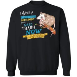 Possum I have a structured settlement but I need trash now shirt $19.95 redirect05032021060520 8