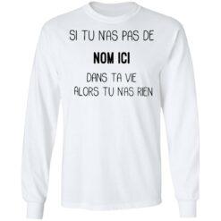 Prénom personnalisable Si tu n'as pass de dans ta vie alors tu n'as rien shirt $19.95 redirect05032021060559 5