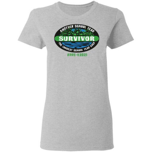 Another school year survivor the longest school year ever pre k2021 shirt $19.95 redirect05032021220503 3