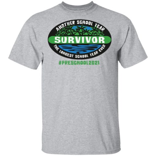 Another school year survivor the longest school year ever Preschool 2021 shirt $19.95 redirect05032021220513 1