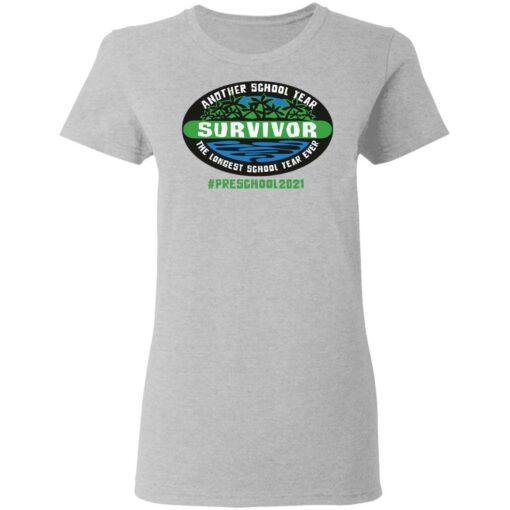Another school year survivor the longest school year ever Preschool 2021 shirt $19.95 redirect05032021220513 3