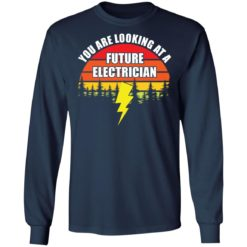 Vintage you are looking at a future electrician shirt $19.95 redirect05042021040553 5