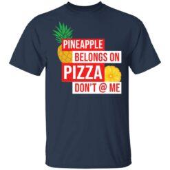 Pineapple belongs on pizza don't @ me shirt $19.95 redirect05042021040554 1