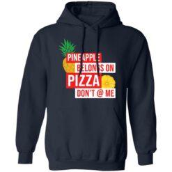 Pineapple belongs on pizza don't @ me shirt $19.95 redirect05042021040554 7