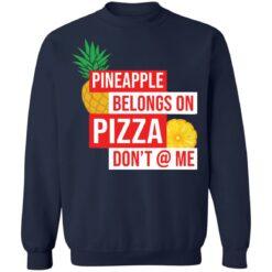 Pineapple belongs on pizza don't @ me shirt $19.95 redirect05042021040554 9