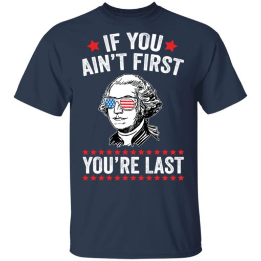 George Washington if you ain't first you're last shirt $19.95 redirect05042021060550 1