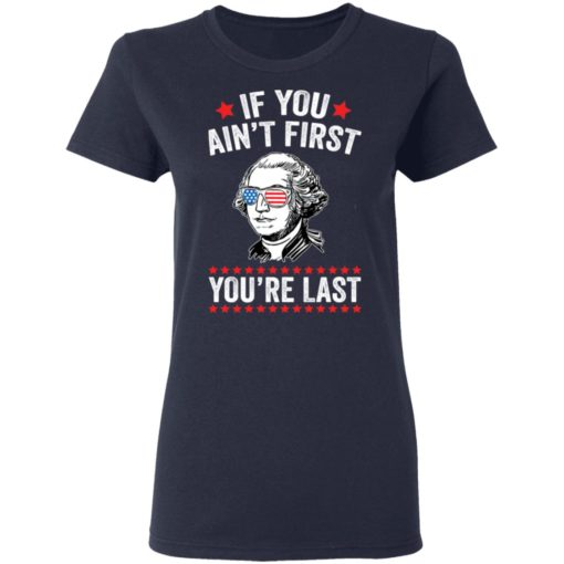 George Washington if you ain't first you're last shirt $19.95 redirect05042021060550 3