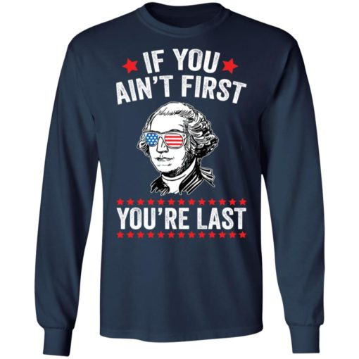 George Washington if you ain't first you're last shirt $19.95 redirect05042021060550 5