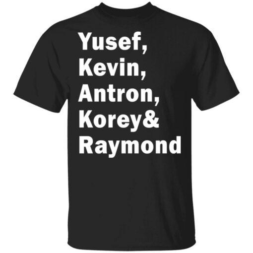 Yusef Kevin Antron Korey and Raymond shirt $19.95 redirect05042021220503