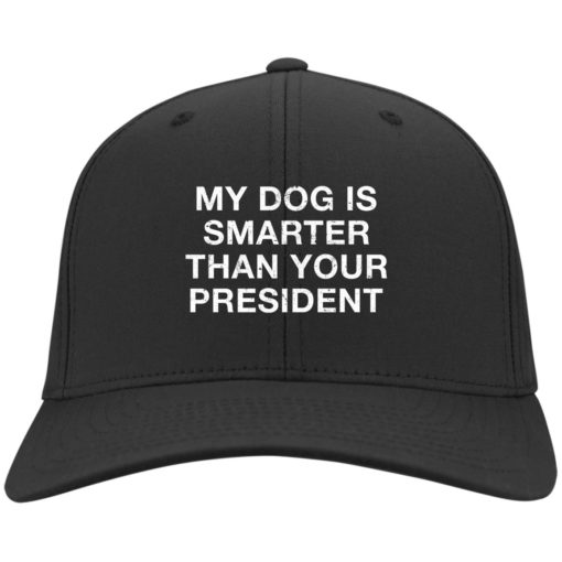 My dog is smarter than your president hat, cap $24.75 redirect05052021000505 2