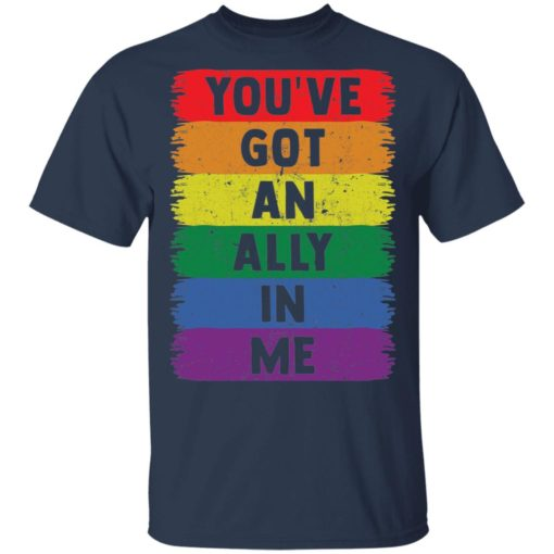 You've got an ally in me shirt $19.95 redirect05052021030501 1