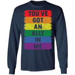 You've got an ally in me shirt $19.95 redirect05052021030501 5