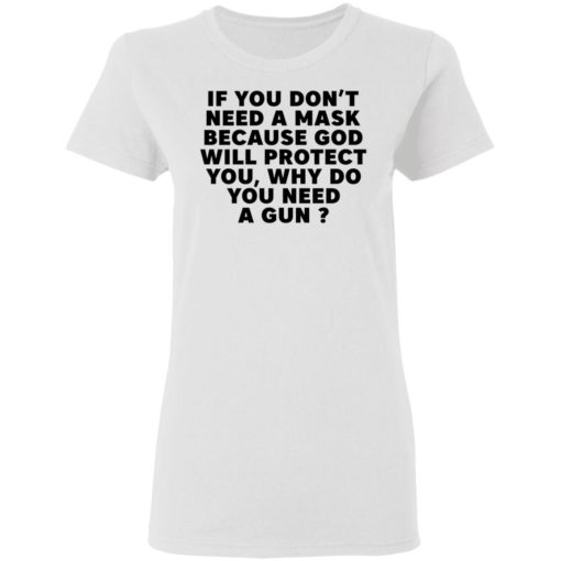 If you don't need a mask because God will protect you why do you need a gun shirt $19.95 redirect05052021030503 2