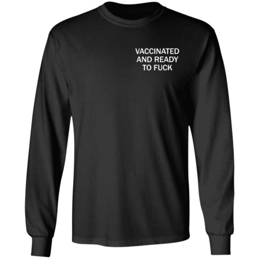 Vaccinated and ready to fuck assholes live forever shirt $25.95 redirect05052021220517 8