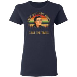 Ian Malcolm boy do i hate right all the time shirt $19.95 redirect05062021040529 3