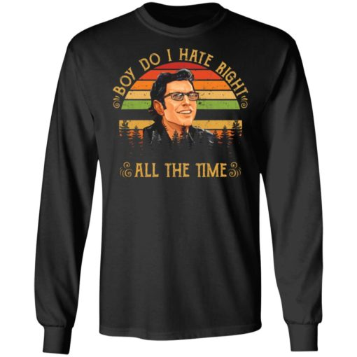 Ian Malcolm boy do i hate right all the time shirt $19.95 redirect05062021040530