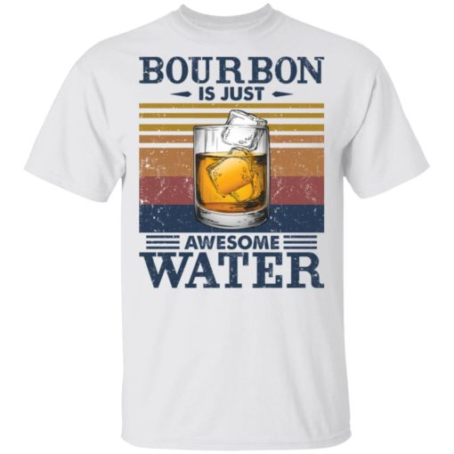 Bourbon is just awesome water shirt $19.95 redirect05072021040557