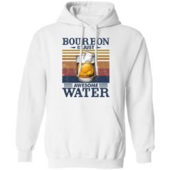 Bourbon is just awesome water shirt $19.95 redirect05072021040557 7