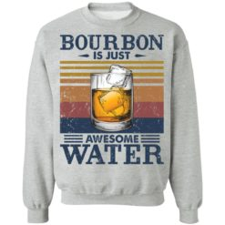 Bourbon is just awesome water shirt $19.95 redirect05072021040557 8