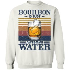Bourbon is just awesome water shirt $19.95 redirect05072021040557 9