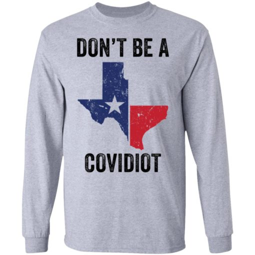 Texas don't be a Covidiot shirt $19.95 redirect05072021050511 4