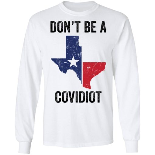 Texas don't be a Covidiot shirt $19.95 redirect05072021050511 5