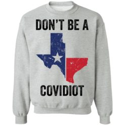 Texas don't be a Covidiot shirt $19.95 redirect05072021050511 8