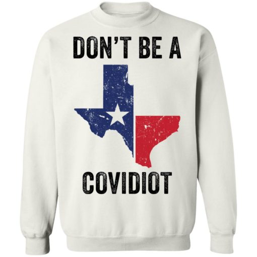 Texas don't be a Covidiot shirt $19.95 redirect05072021050511 9