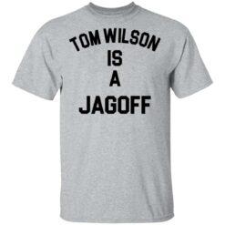 Tom Wilson is a Jagoff shirt $19.95 redirect05072021230558 1