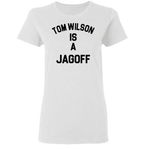 Tom Wilson is a Jagoff shirt $19.95 redirect05072021230558 2