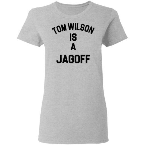 Tom Wilson is a Jagoff shirt $19.95 redirect05072021230558 3