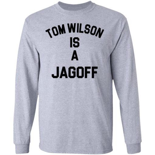 Tom Wilson is a Jagoff shirt $19.95 redirect05072021230558 4