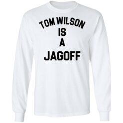 Tom Wilson is a Jagoff shirt $19.95 redirect05072021230558 5