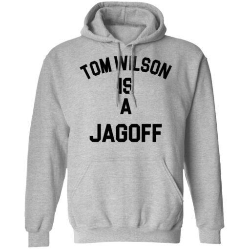 Tom Wilson is a Jagoff shirt $19.95 redirect05072021230558 6
