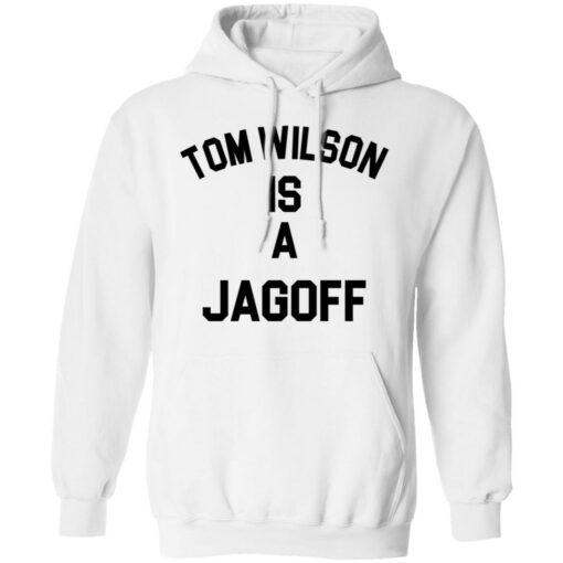 Tom Wilson is a Jagoff shirt $19.95 redirect05072021230558 7