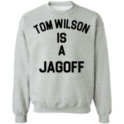 Tom Wilson is a Jagoff shirt $19.95 redirect05072021230558 8