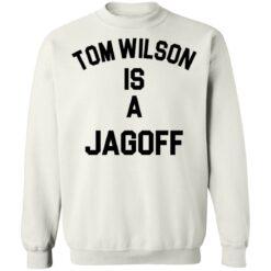 Tom Wilson is a Jagoff shirt $19.95 redirect05072021230558 9