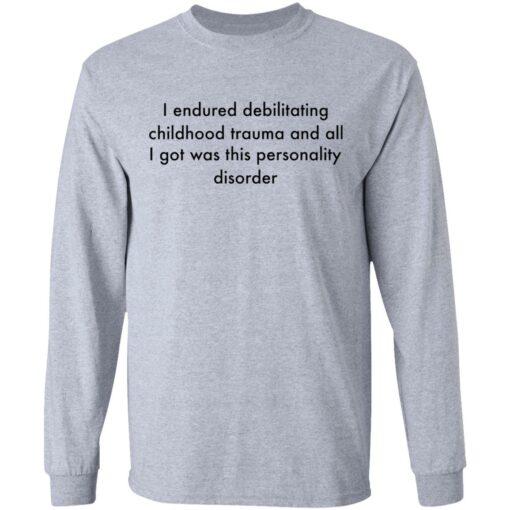 I endured debilitating childhood trauma and all shirt $19.95 redirect05102021000533 4