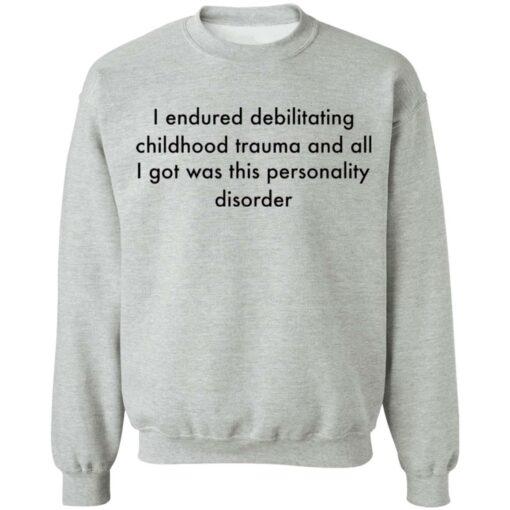 I endured debilitating childhood trauma and all shirt $19.95 redirect05102021000534 2