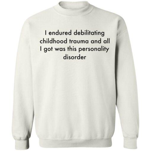 I endured debilitating childhood trauma and all shirt $19.95 redirect05102021000534 3