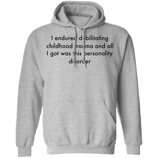 I endured debilitating childhood trauma and all shirt $19.95 redirect05102021000534