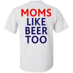 Untra mom moms like beer too shirt $25.95 redirect05102021000545 1