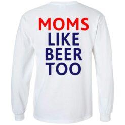 Untra mom moms like beer too shirt $25.95 redirect05102021000545 11