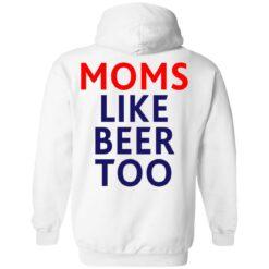 Untra mom moms like beer too shirt $25.95 redirect05102021000545 15