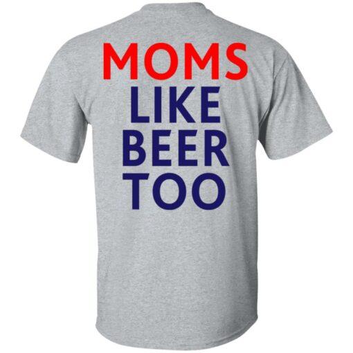 Untra mom moms like beer too shirt $25.95 redirect05102021000545 3